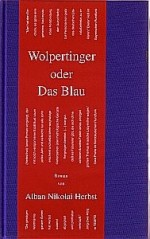 Wolpertinger oder Das Blau (Wolpertinger or The Blue)